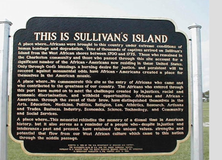 """Sullivan's Island sign commemorating arrivle of slaves in america"